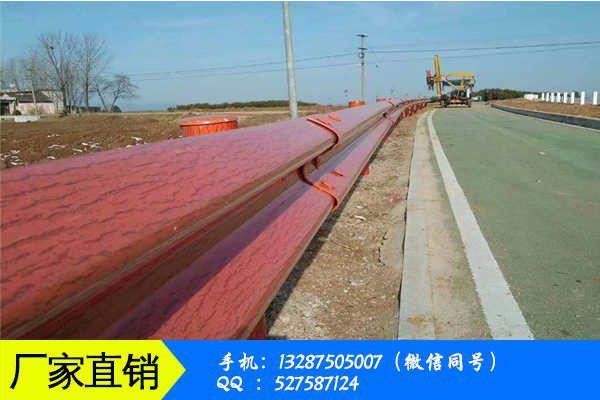 潮州湘桥区波形护栏材料价格本周内价格涨幅收窄短期内或高位盘整