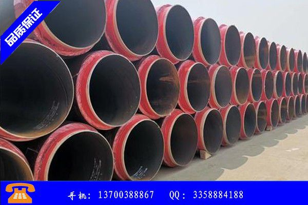 吉安泰和县聚乙烯夹克保温钢管价格稳中有涨场交不佳