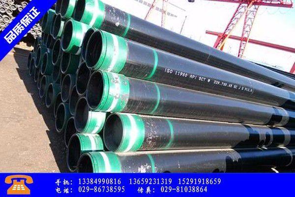 江门蓬江区油田套管尺寸市场价格持稳观望